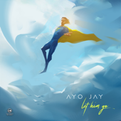 Let Him Go-Ayo Jay
