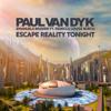Paul Van Dyk & Emanuele Braveri - Escape Reality Tonight (feat. Rebecca Louise Burch) [PvD's Great Escape Mix] artwork