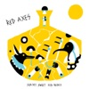 Red Axes - Sun My Sweet Sun  Red Axes Alternate Version