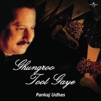 Pankaj Udhas - Ghungroo Toot Gaye artwork