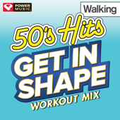 Get In Shape Workout Mix: 50's Hits Walking (60 Minute Non Stop Workout Mix) [122 123 BPM]-Power Music Workout