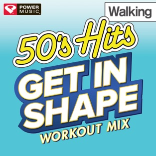 Get In Shape Workout Mix: 50's Hits Walking (60 Minute Non-Stop Workout Mix) [122-123 BPM] – Power Music Workout