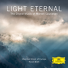 Chamber Choir of Europe, I Virtuosi Italiani, Nicol Matt & Morten Lauridsen - Light Eternal – The Choral Music of Morten Lauridsen  artwork