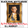 D. L. Hughley - Black Man, White House  artwork
