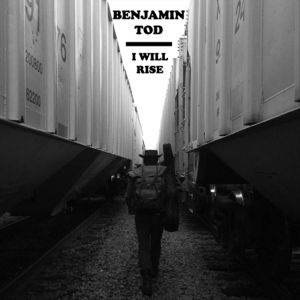 Benjamin Tod - I Will Rise