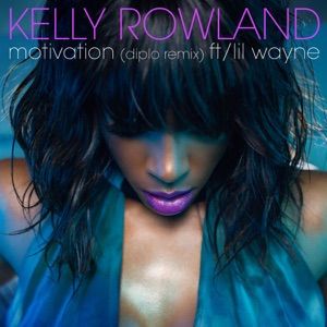 Kelly Rowland - Motivation feat. Lil Wayne