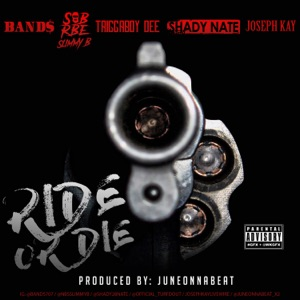 Ride or Die (feat. SOB X RBE, Slimmy B, TriggaBoy Dee, Shady Nate & Joseph Kay) - Single Mp3 Download