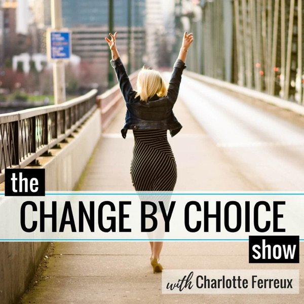 The Change by Choice Show