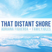 [Download] That Distant Shore (feat. FamilyJules) MP3