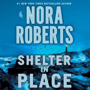 Shelter in Place (Unabridged) - Nora Roberts audiobook, mp3