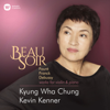 Kevin Kenner & Kyung Wha Chung - Beau Soir - Works for Violin & Piano by Fauré, Franck & Debussy artwork