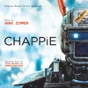 Chappie (Original Motion Picture Soundtrack), Hans Zimmer, Steve Mazzaro & Andrew Kawczynski