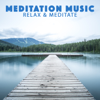 Relax & Meditate - Meditation Music