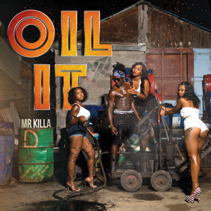 Mr Killa - Oil It