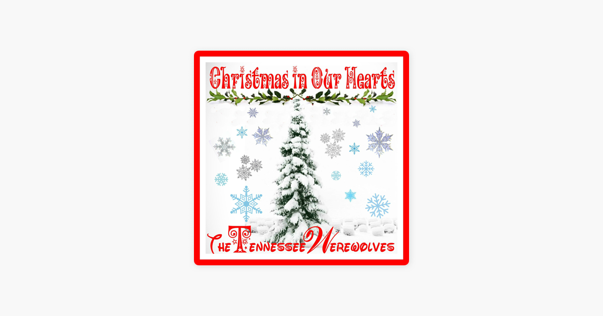 Christmas In Our Hearts.Christmas In Our Hearts Single By The Tennessee Werewolves