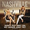 Don't Put Dirt On My Grave Just Yet (feat. Hayden Panettiere & Will Chase) - Single, Nashville Cast