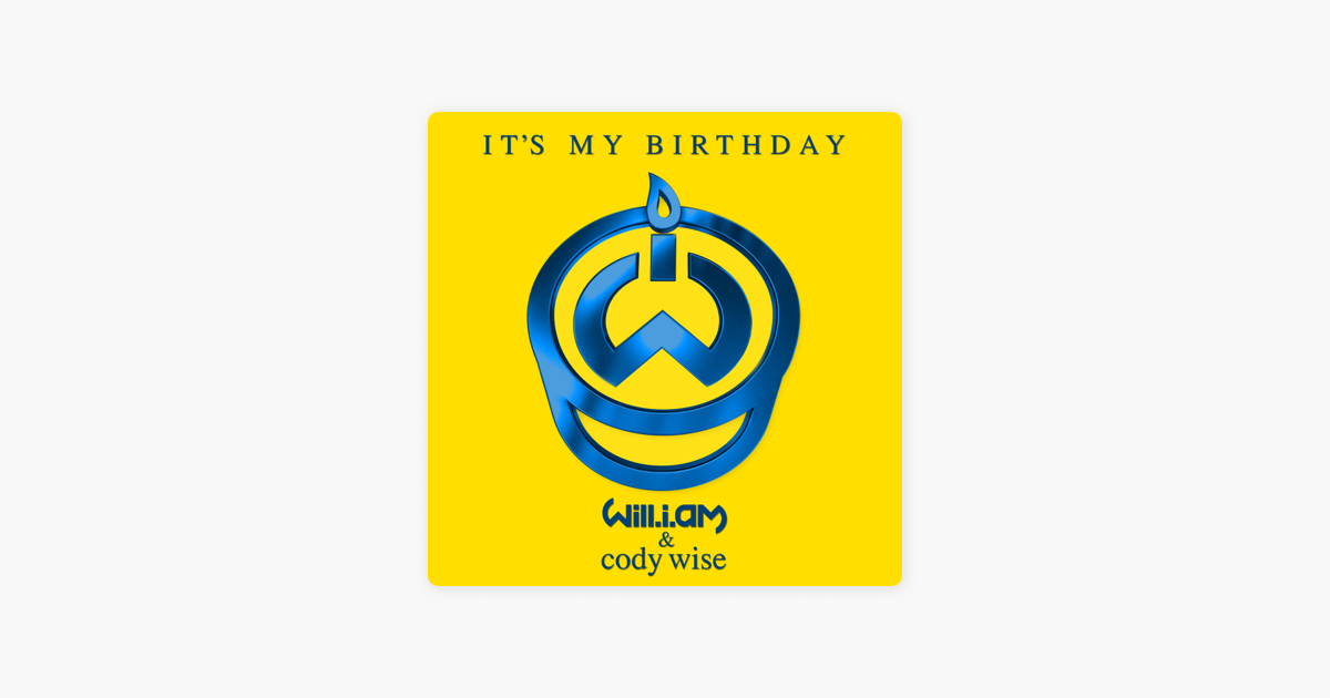 It's My Birthday (feat  Cody Wise) - Single by will i am