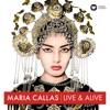Maria Callas - Live & Alive, Maria Callas