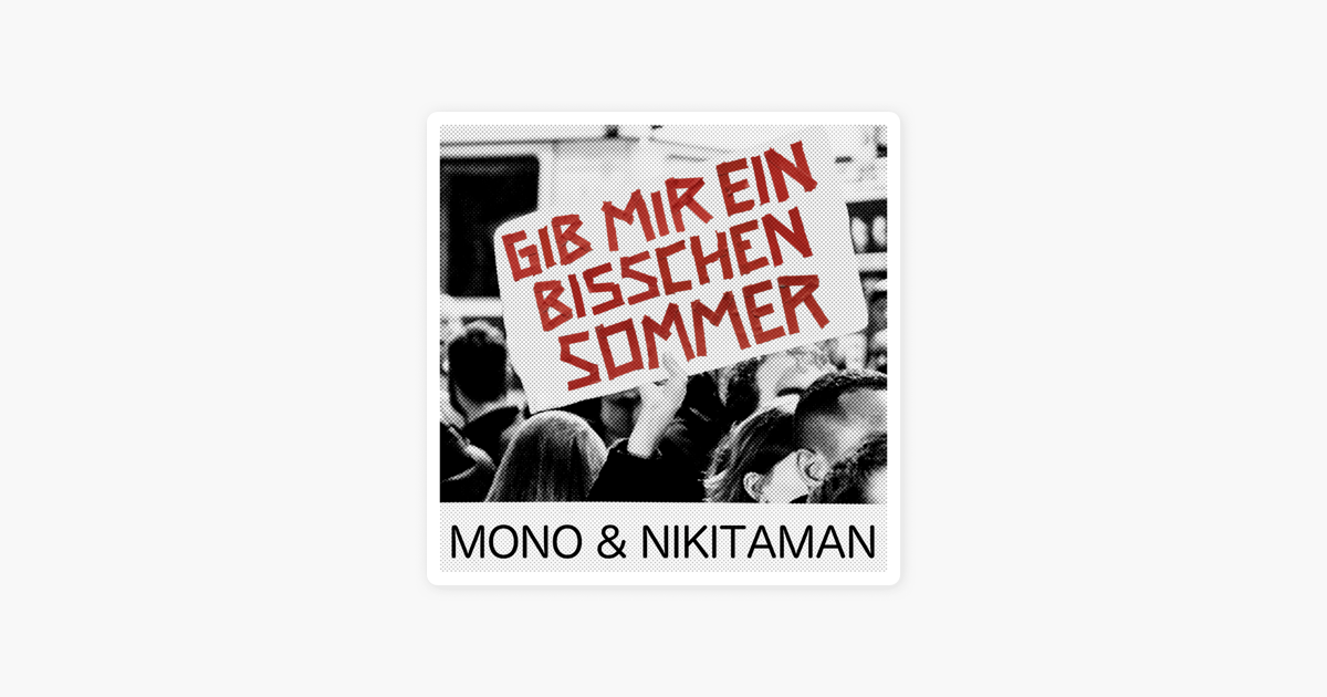 Gib Mir Ein Bisschen Sommer Single Von Mono Nikitaman