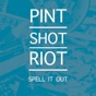 Not Thinking Straight by Pint Shot Riot