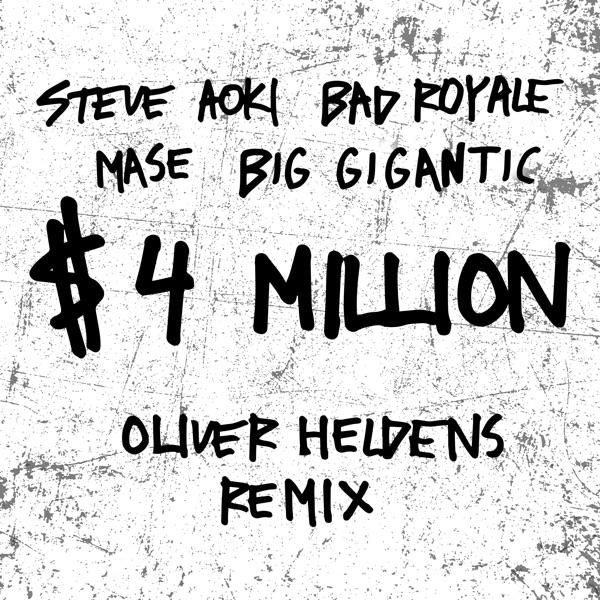 $4,000,000 (feat. Ma$e & Big Gigantic) [Oliver Heldens Remix] - Single
