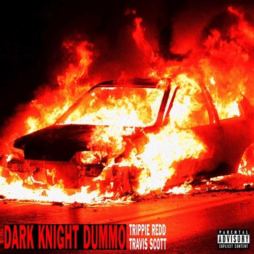 Trippie Redd - Dark Knight Dummo (feat. Travis Scott) - Single