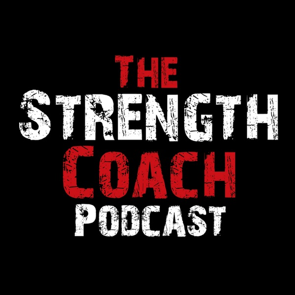 The Strength Coach Podcast | Interviews with the Top Strength Coaches, Fitness Pros, Nutritionists and Fitness Business Coach