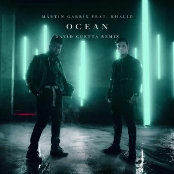 Martin Garrix & David Guetta - Ocean feat Khalid David Guetta Remix  Single Album Reviews
