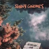 Shiny Gnomes - Feel Like Starting Again