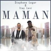 Maman - סטפן לגר & Itay Levy