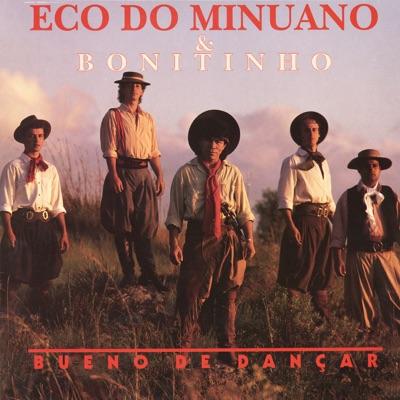Bueno de Dançar - Eco do Minuano e Bonitinho