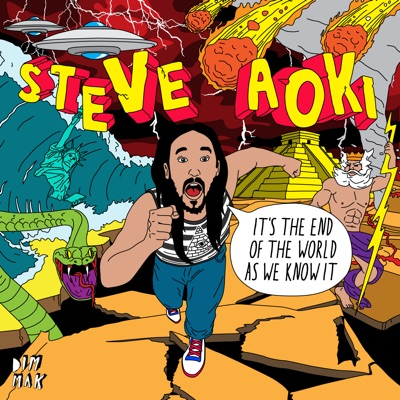 It's the End of the World as We Know It Ep - Steve Aoki