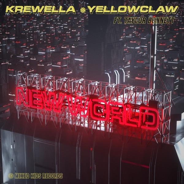 Krewella & Yellow Claw – New World (feat  Taylor Bennett