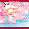 Catherine Anderson - Coming Up Roses  artwork