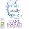 Liane Moriarty - Truly Madly Guilty (Unabridged) artwork