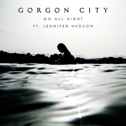 Gorgon City - Go All Night (feat. Jennifer Hudson)