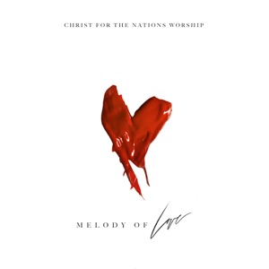 Christ For The Nations Worship - I Give it All (I Surrender All) [feat. Maddy Hunt & Leeland Mooring]