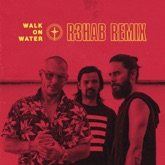 Walk On Water (R3hab Remix) - Single