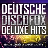 Deutsche Discofox Deluxe Hits (Die Fox Hits 2016 für die Schlager Tanz Party)