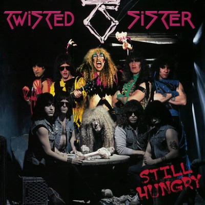 Still Hungry - Twisted Sister