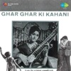 Ghar Ghar Ki Kahani (Original Motion Picture Soundtrack) - EP