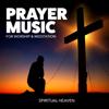 Spiritual Heaven - Prayer Music for Worship & Meditation artwork