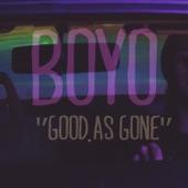 BOYO - Good as Gone