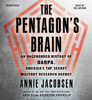 Annie Jacobsen - The Pentagon's Brain artwork