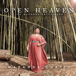 Maranda Curtis - Open Heaven - The Maranda Experience (Live)