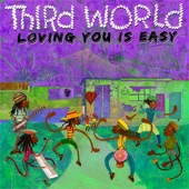 Third World - Loving You Is Easy