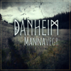 Mannavegr - Danheim