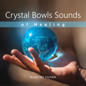 Crystal Bowls Sounds of Healing