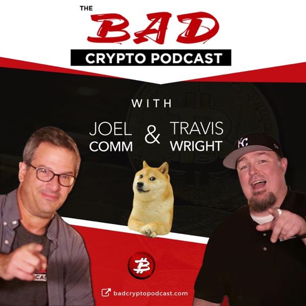 The Bad Crypto Podcast - Bitcoin, Blockchain, Ethereum, Altcoins, Fintech and Cryptocurrency for Newbies