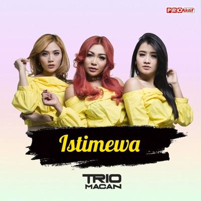 Trio Macan - Istimewa Mp3